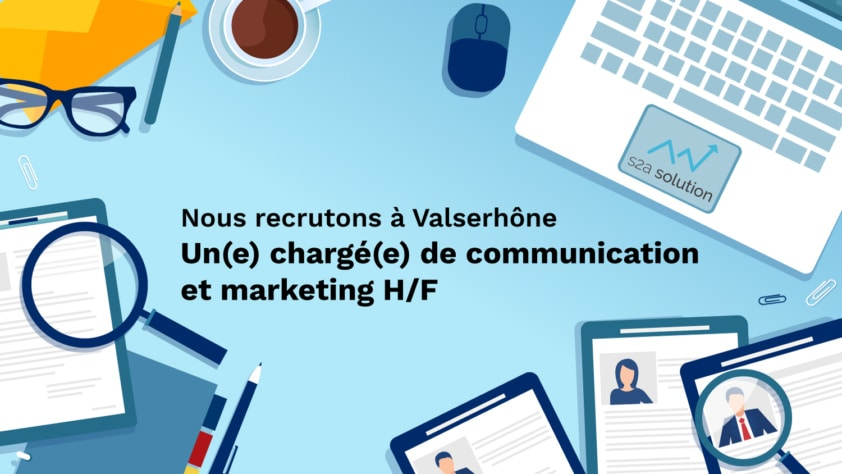 Recrutement : Chargé(e) de communication et marketing H/F - S2A Solution
